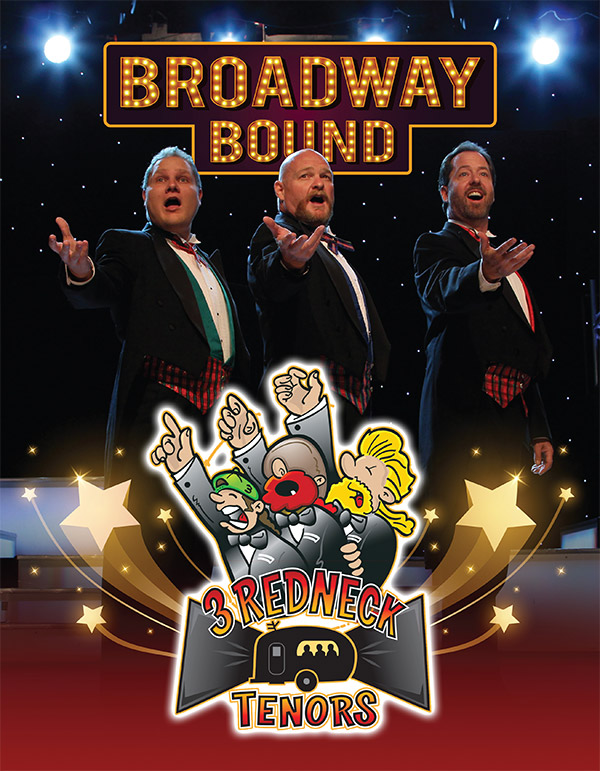 3 Redneck Tenors Show Broadway Bound Page A