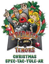 3 Redneck Tenors Show Christmas SPEC TAC YULE AR