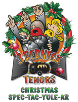 3 Redneck Tenors Show Christmas SPEC TAC YULE AR